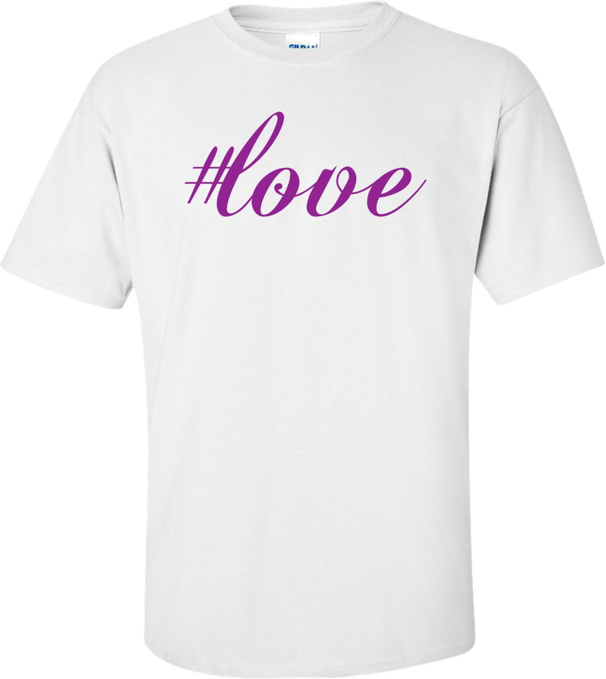 #Love Shirt