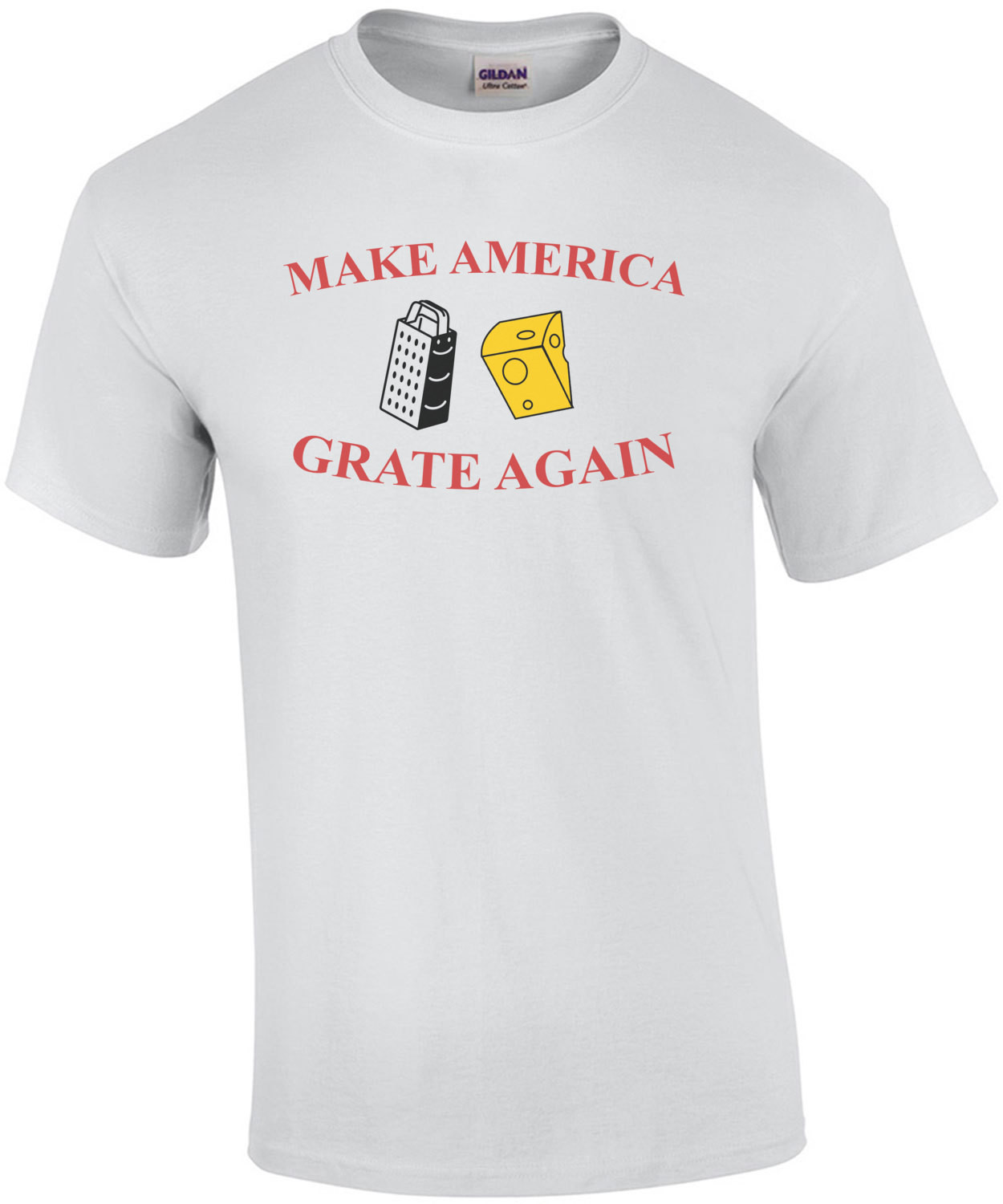 Make America Grate Again Cheesy T-Shirt