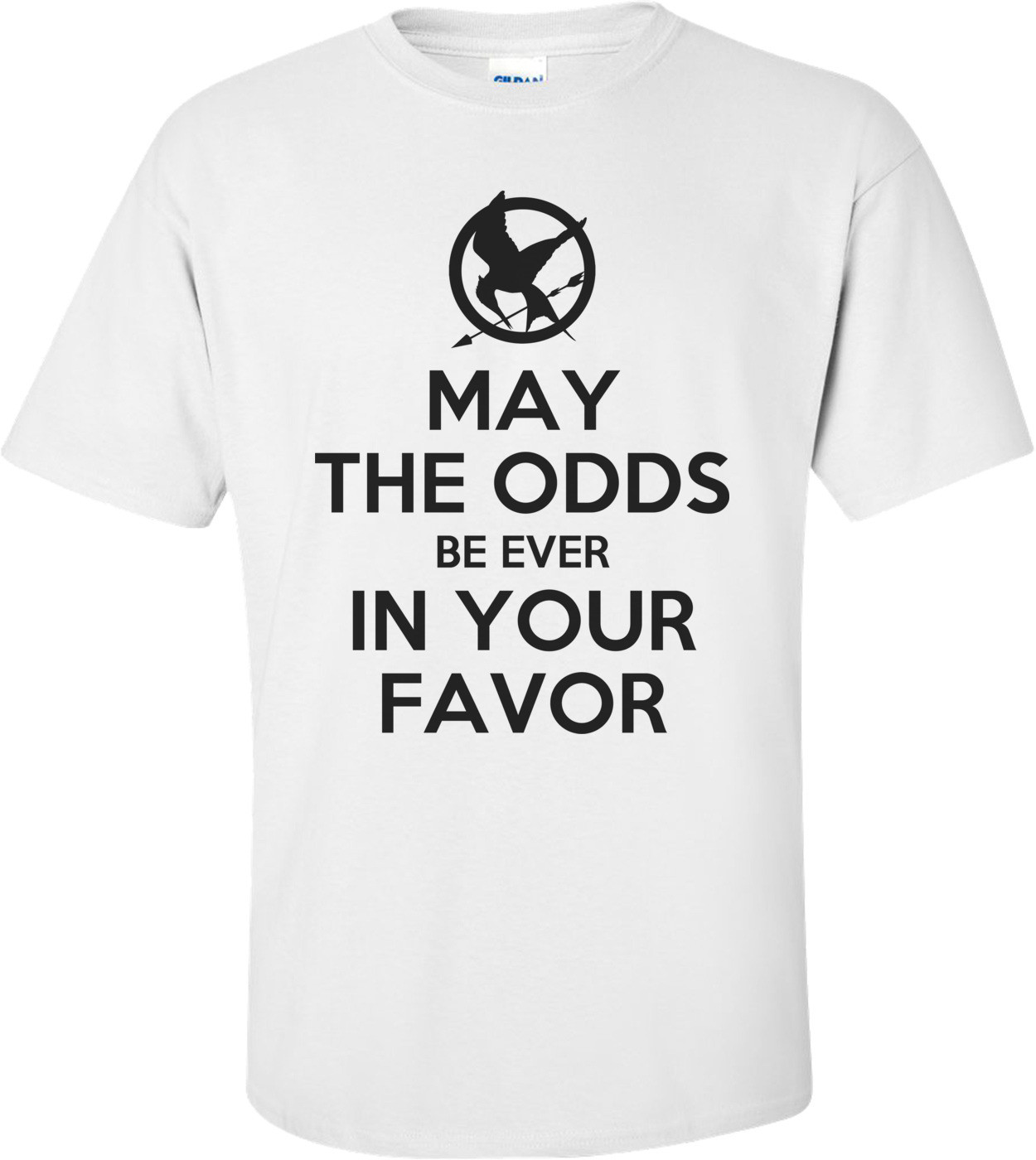 May The Odds Be Ever In Your Favor Shirt