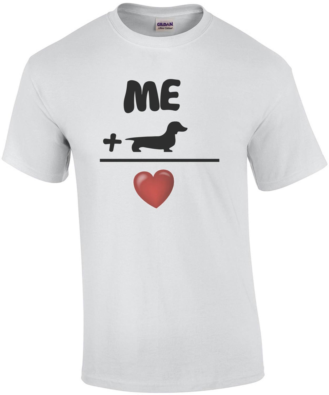 Me + Doxie. Love - Dachshund / Wiener Dog / Wiener / Weenie Dog / Weenie / Doxie T-Shirt