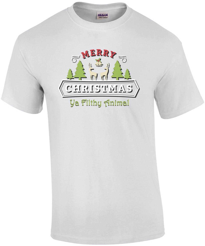 Merry Christmas Ya Filthy Animal - Christmas T-Shirt