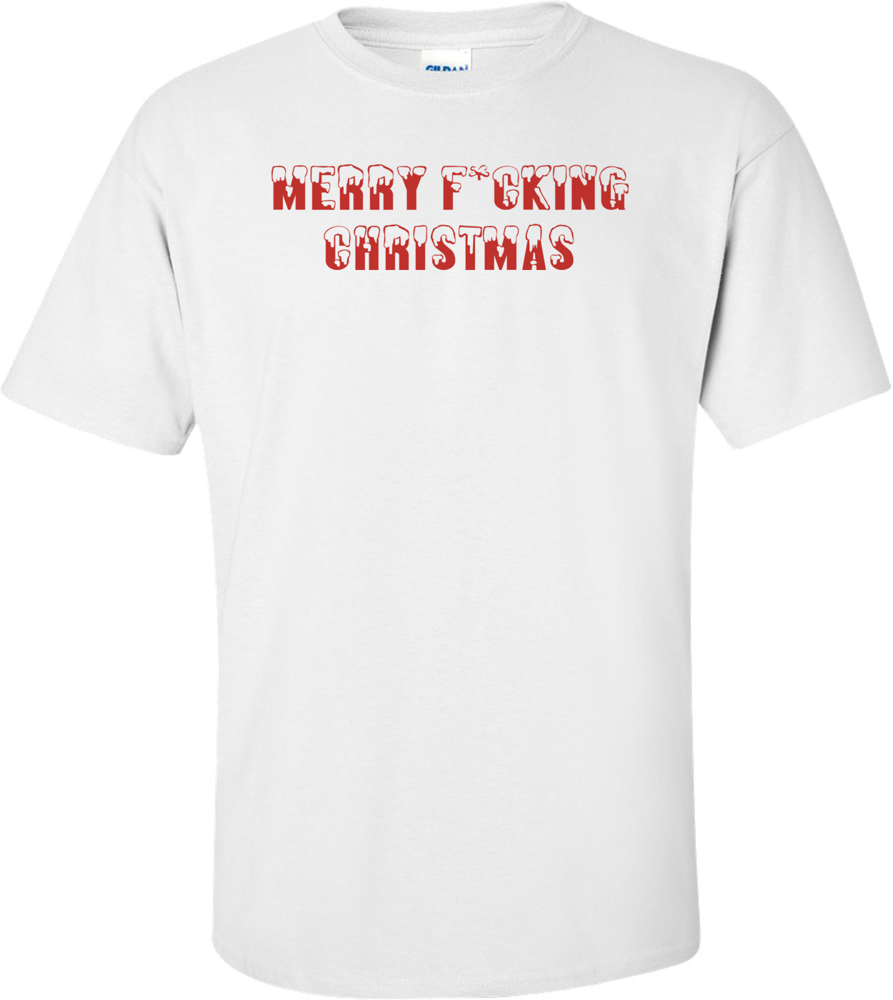 Merry F*cking Christmas T-shirt