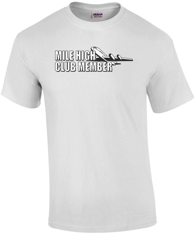 Mile High Club Member T-Shirt