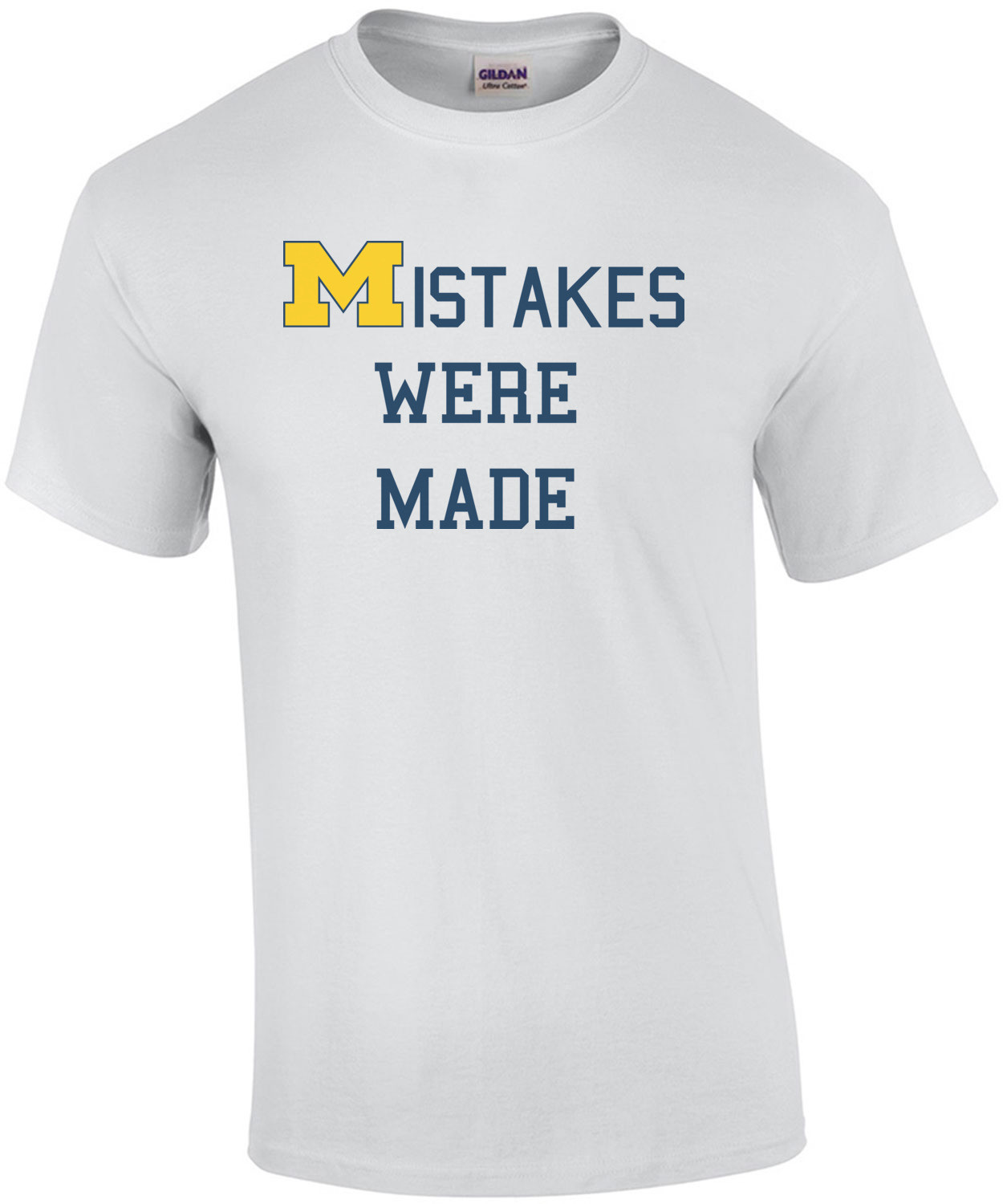 Mistakes Were Made - Michigan Football T-Shirt