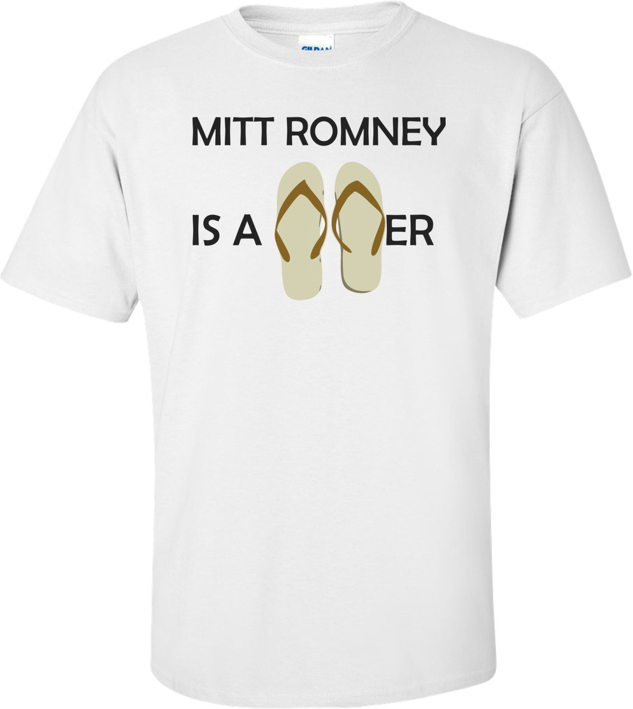 Mitt Romney Is A Flip Flopper - Anti Mitt Romney Shirt