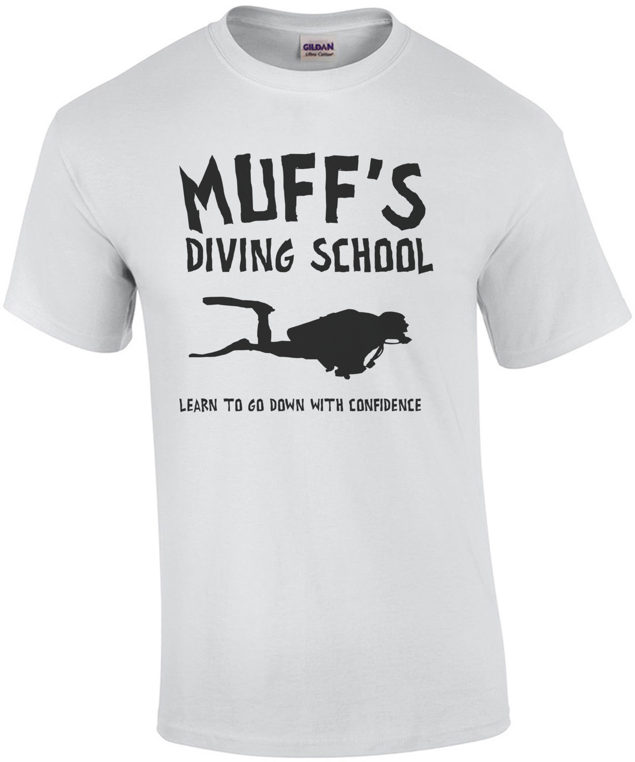 Muffs Diving School Learn To Go Down With Confidence T-Shirt