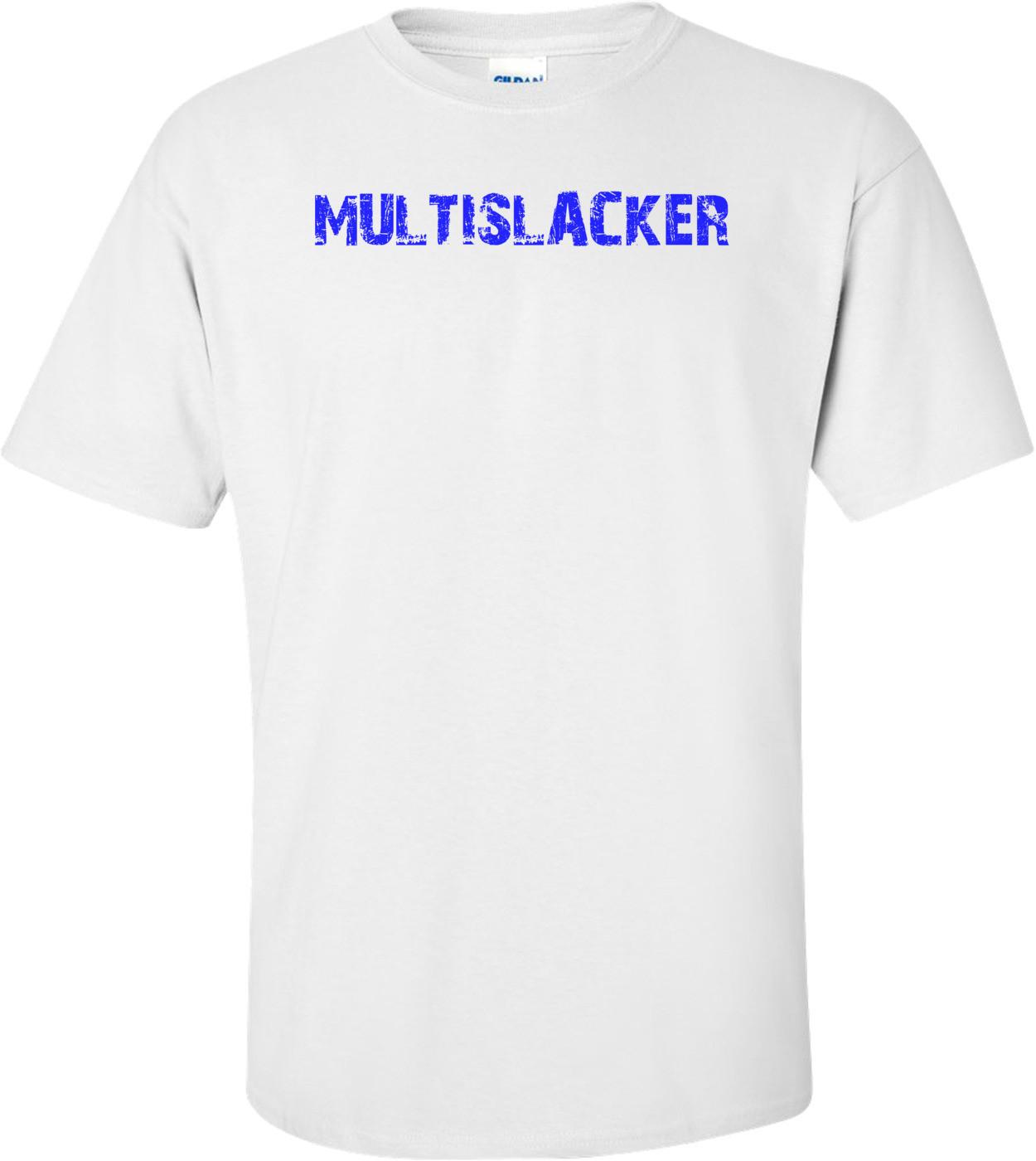 MULTISLACKER Shirt