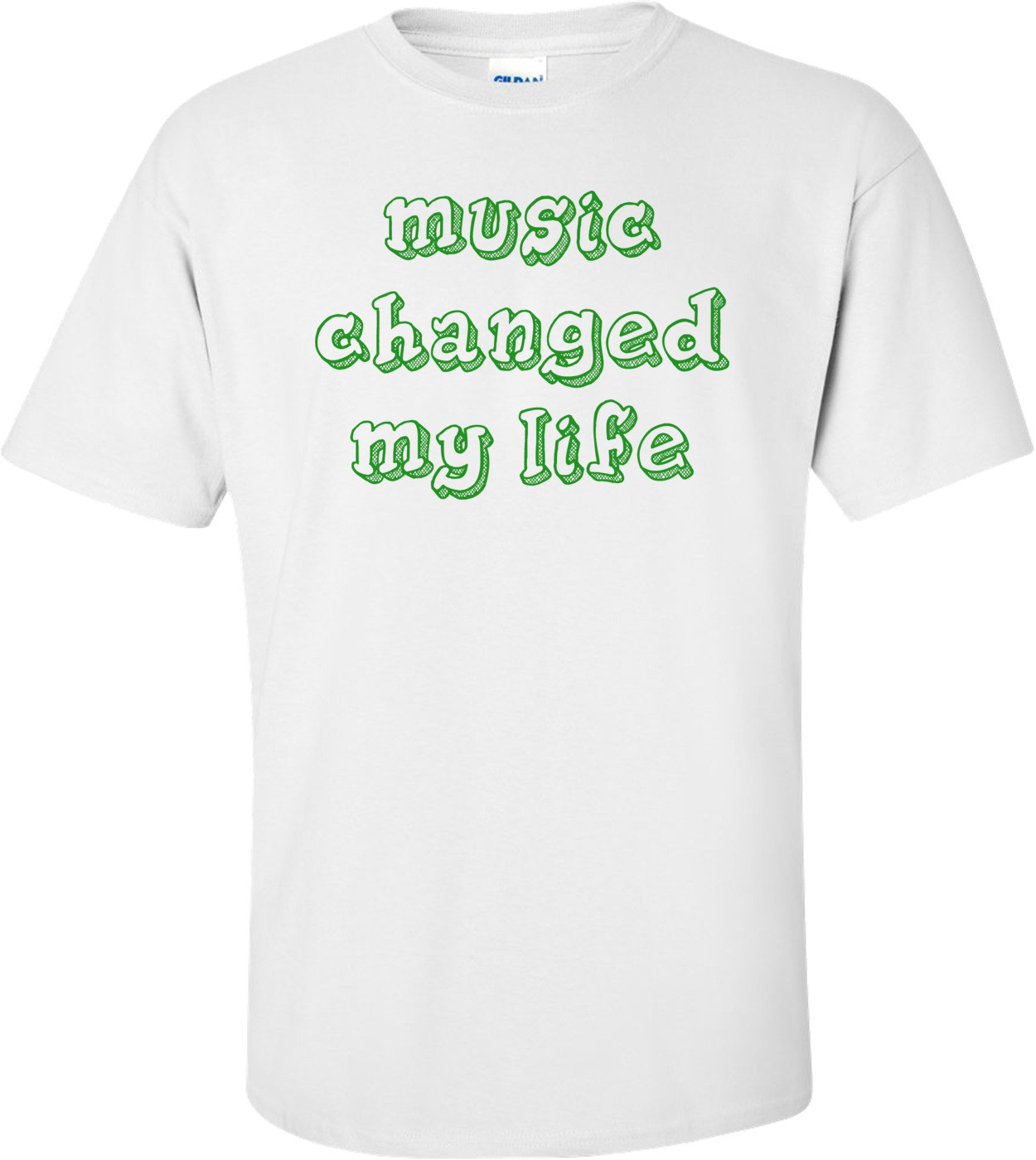 music changed my life Shirt