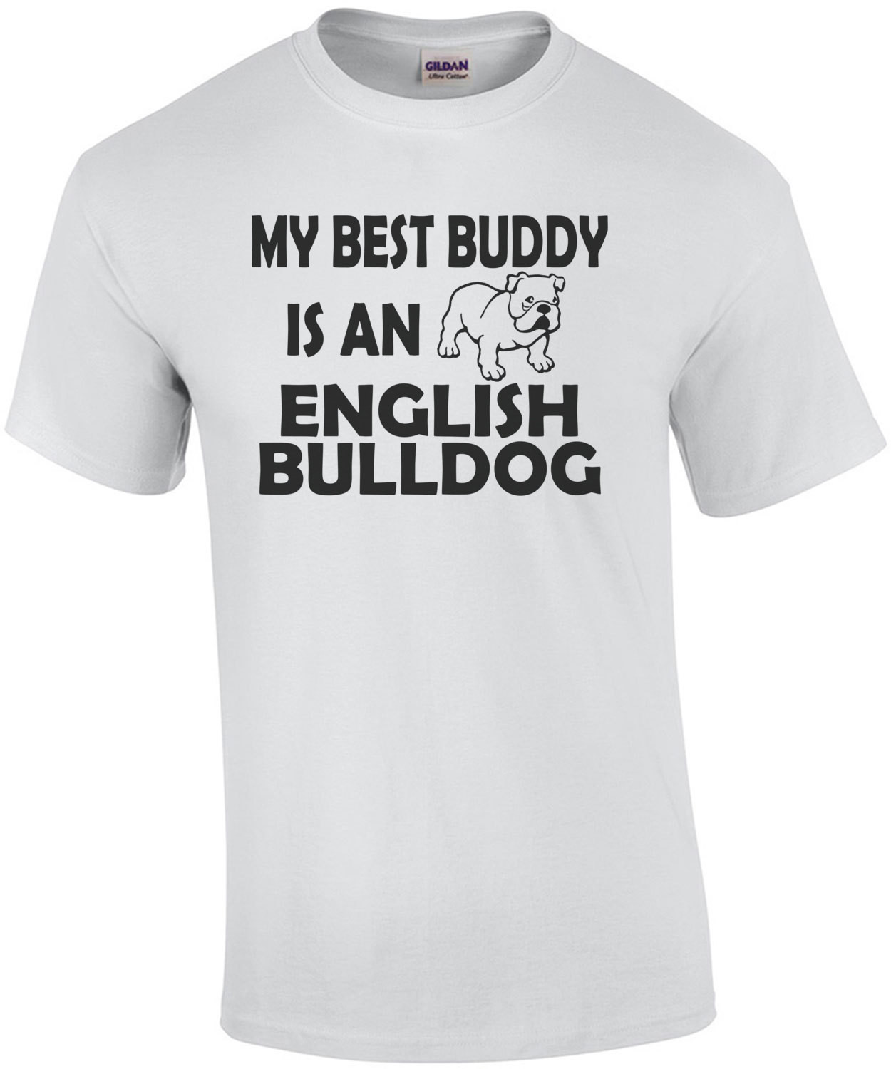 My Best Buddy Is An English Bulldog T-Shirt