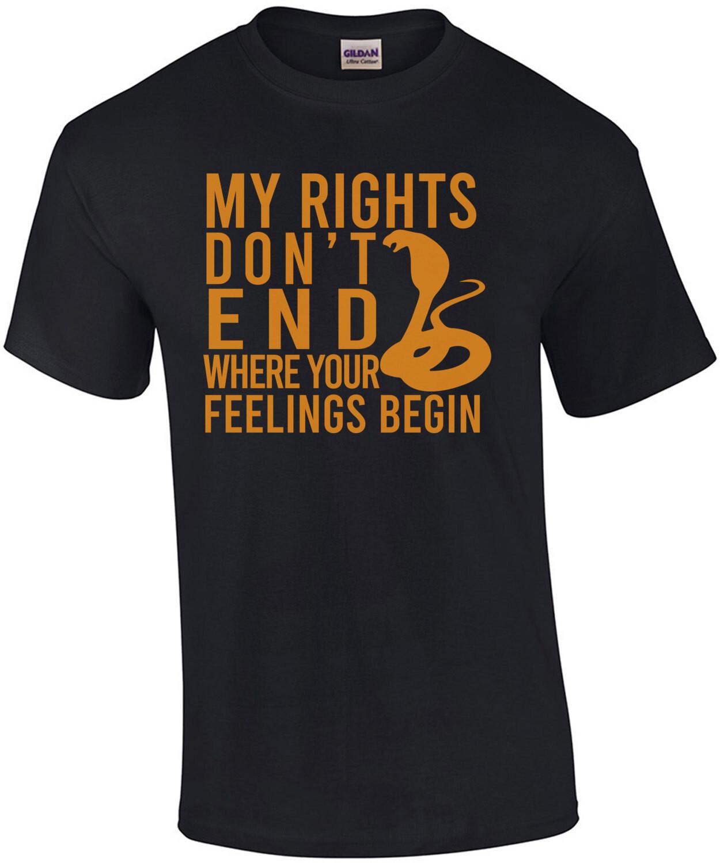 My rights don't end where your feelings begin 2nd Amendment - Pro Guns T-Shirt