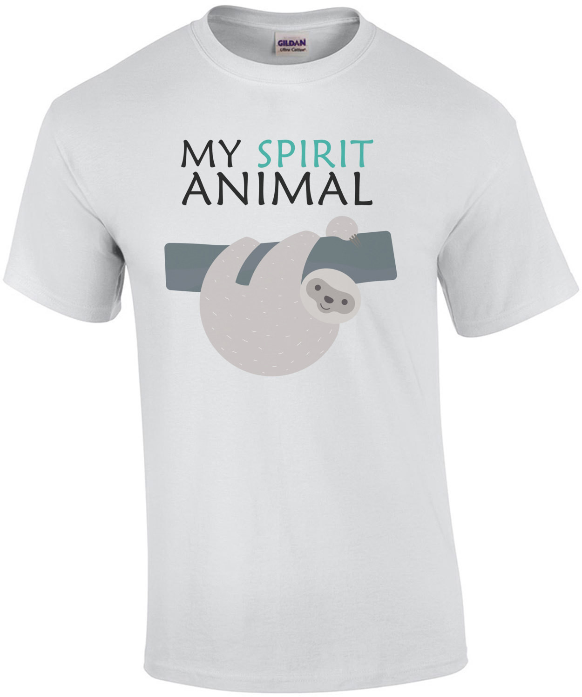 My Spirit Animal - Funny Sloth T-Shirt