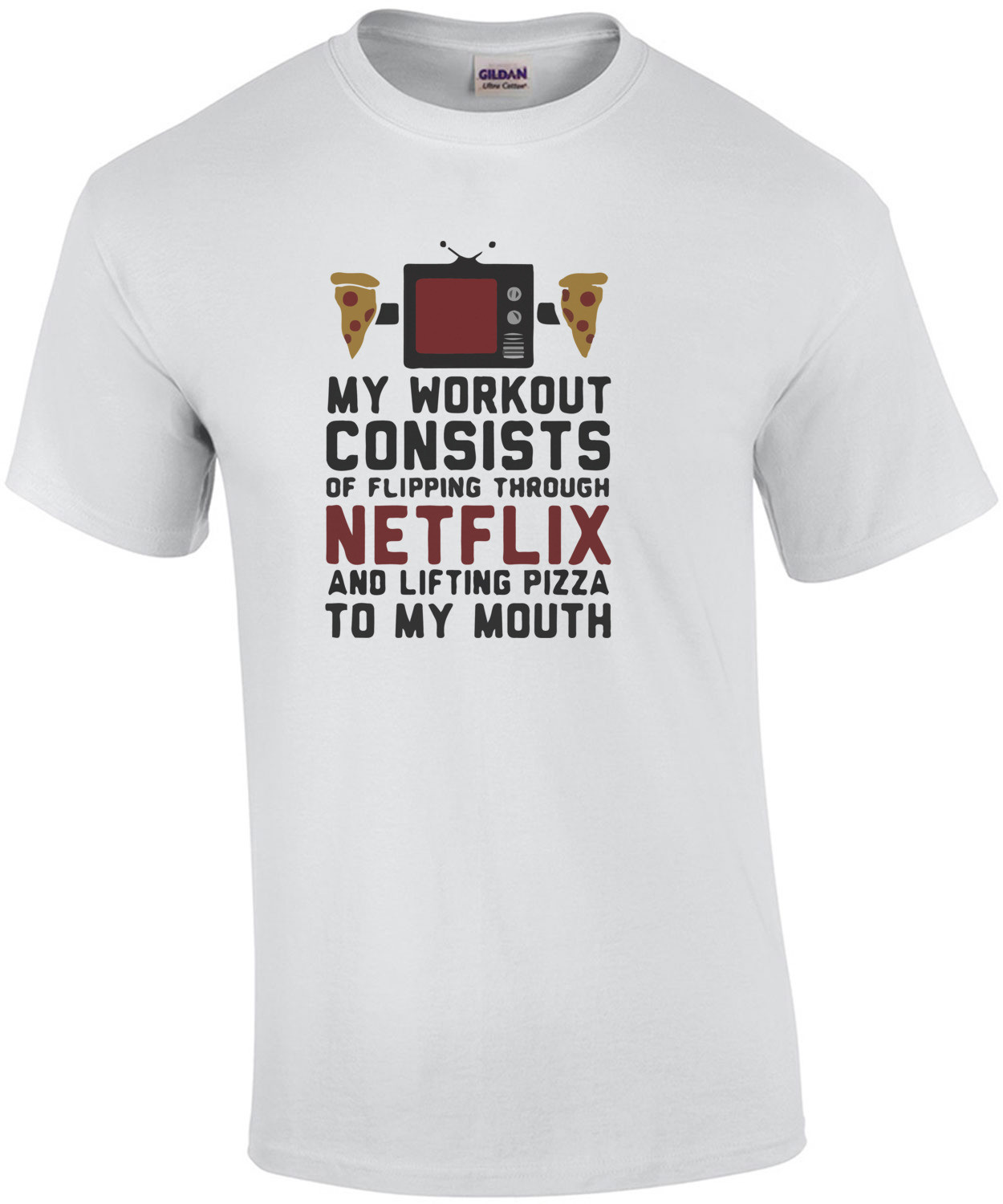 My workout consists of flipping through netflix and lifting pizza to my mouth. Exercise T-Shirt