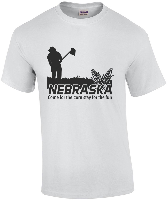 Nebraska - Come for the corn stay for the fun - Nebraska T-Shirt