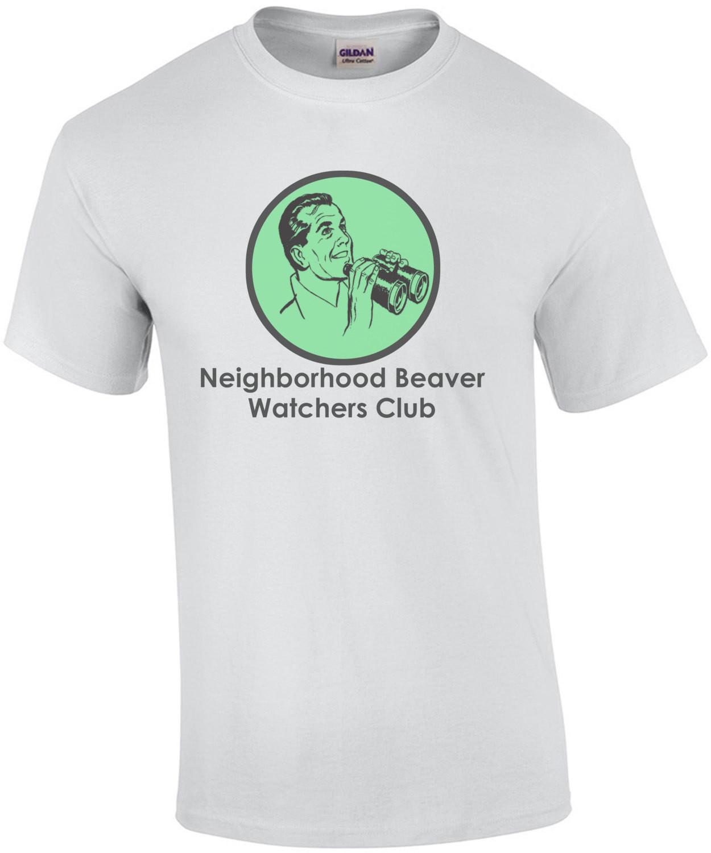 Neighborhood Beaver Watchers Club Shirt