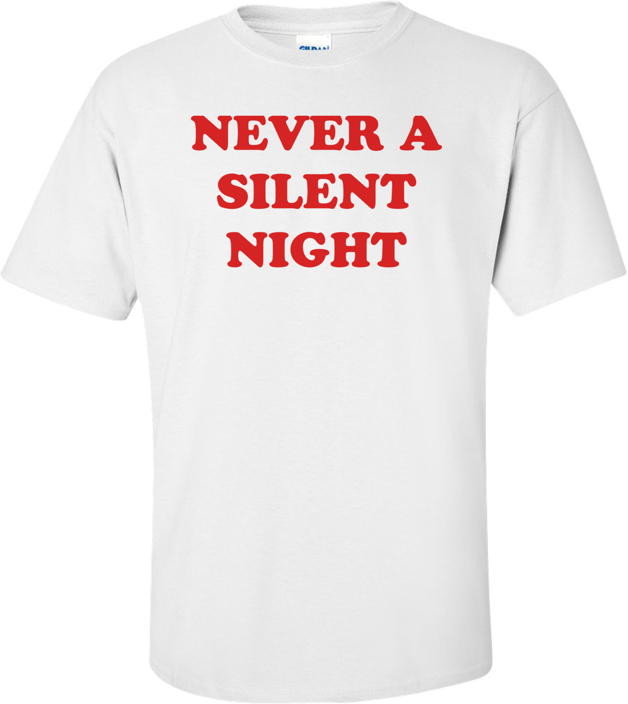 NEVER A SILENT NIGHT Shirt