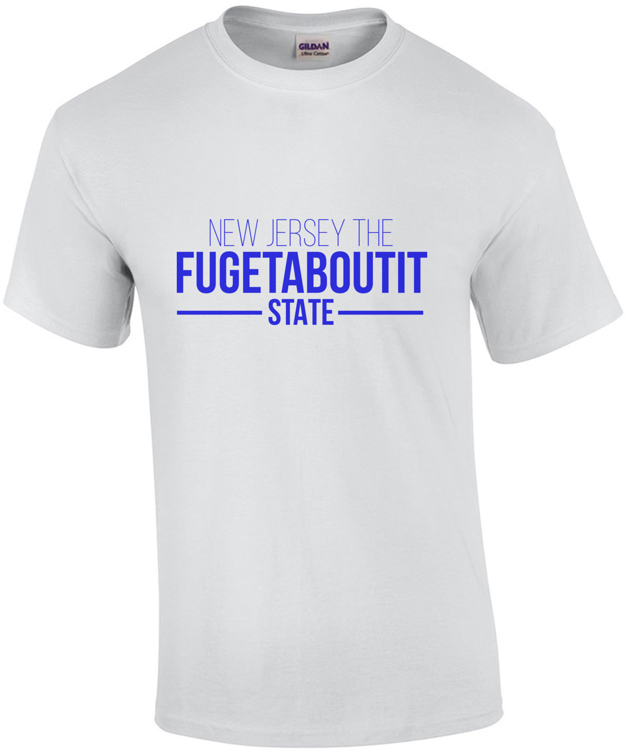 New Jersey The Fugetaboutit State - New Jersey T-Shirt