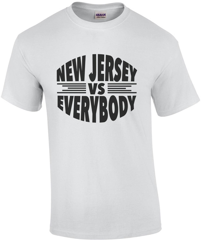 New Jersey VS Everybody - New Jersey T-Shirt