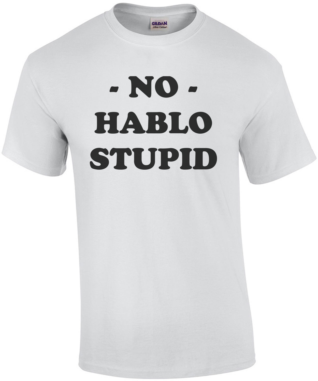 No Hablo Stupid