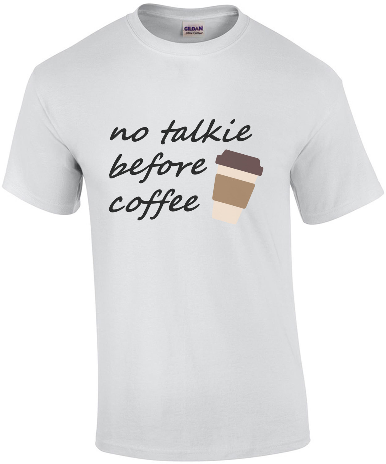No talkie before coffee - funny coffee t-shirt