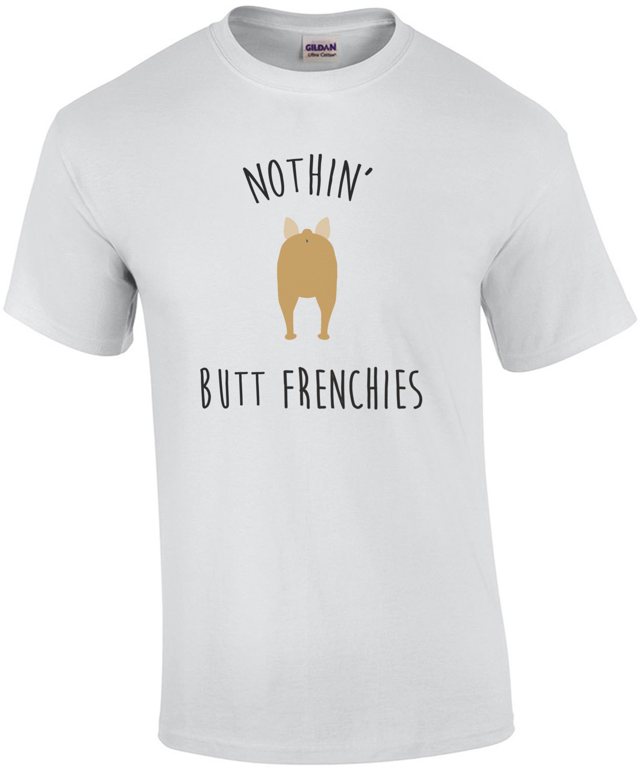 Nothin' Butt Frenchies - Frenchie / French Bulldog t-shirt