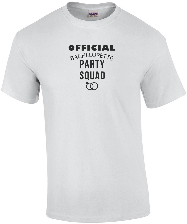 Official bachelorette party squad - bachelorette t-shirt