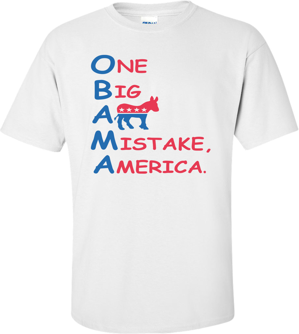 One Big Ass Mistake America Anti Obama T-shirt