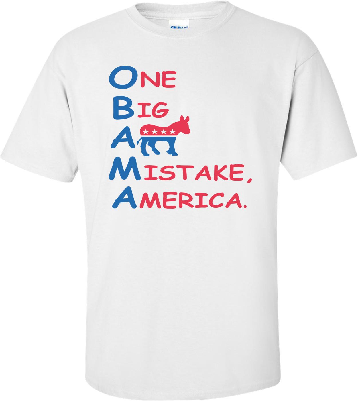 One Big Ass Mistake America Anti Obama T-shirt