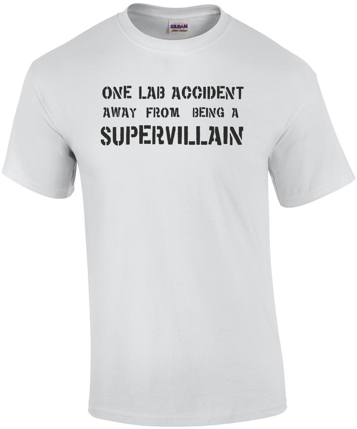 One lab accident away from being a supervillian t-shirt