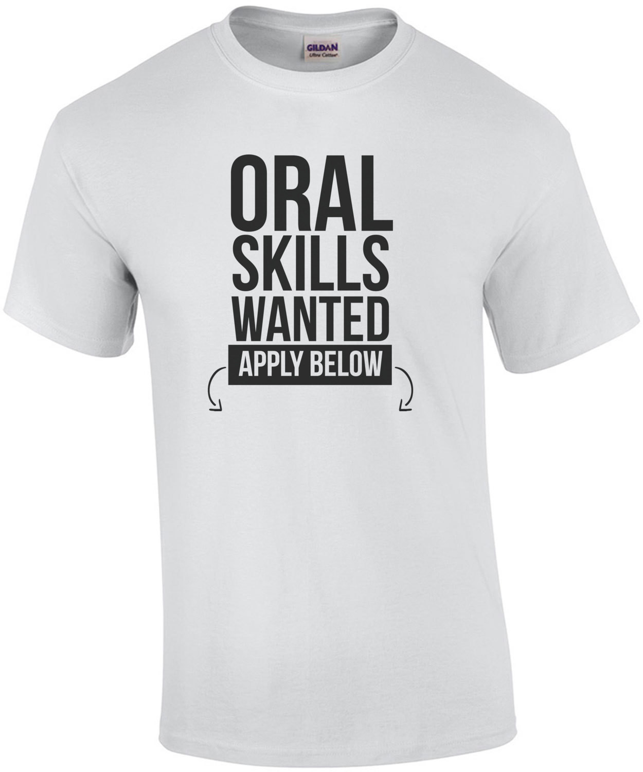 Oral Skills wanted - apply below - sexual t-shirt