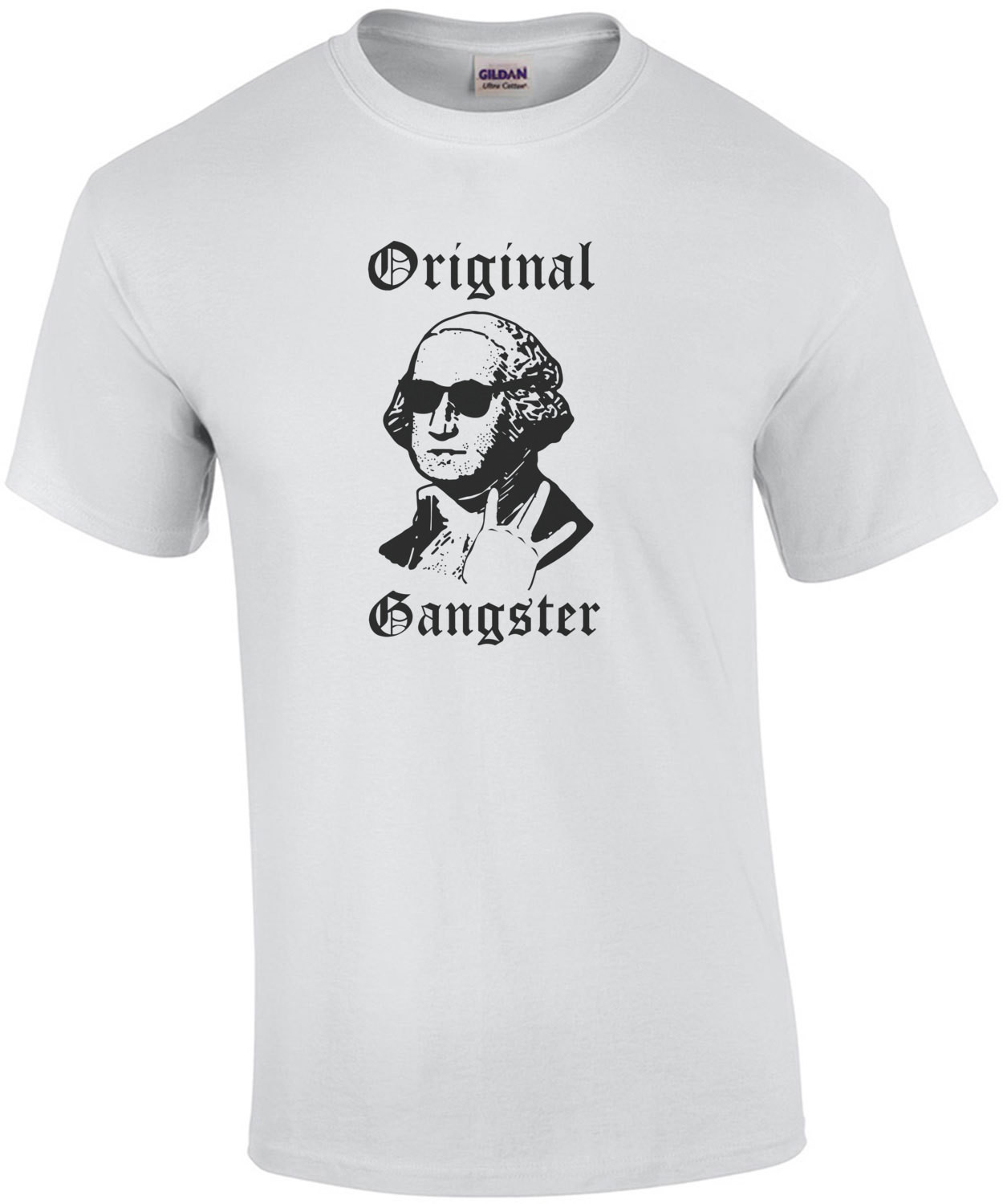 Original Gangster - George Washington Gangster Funny T-Shirt