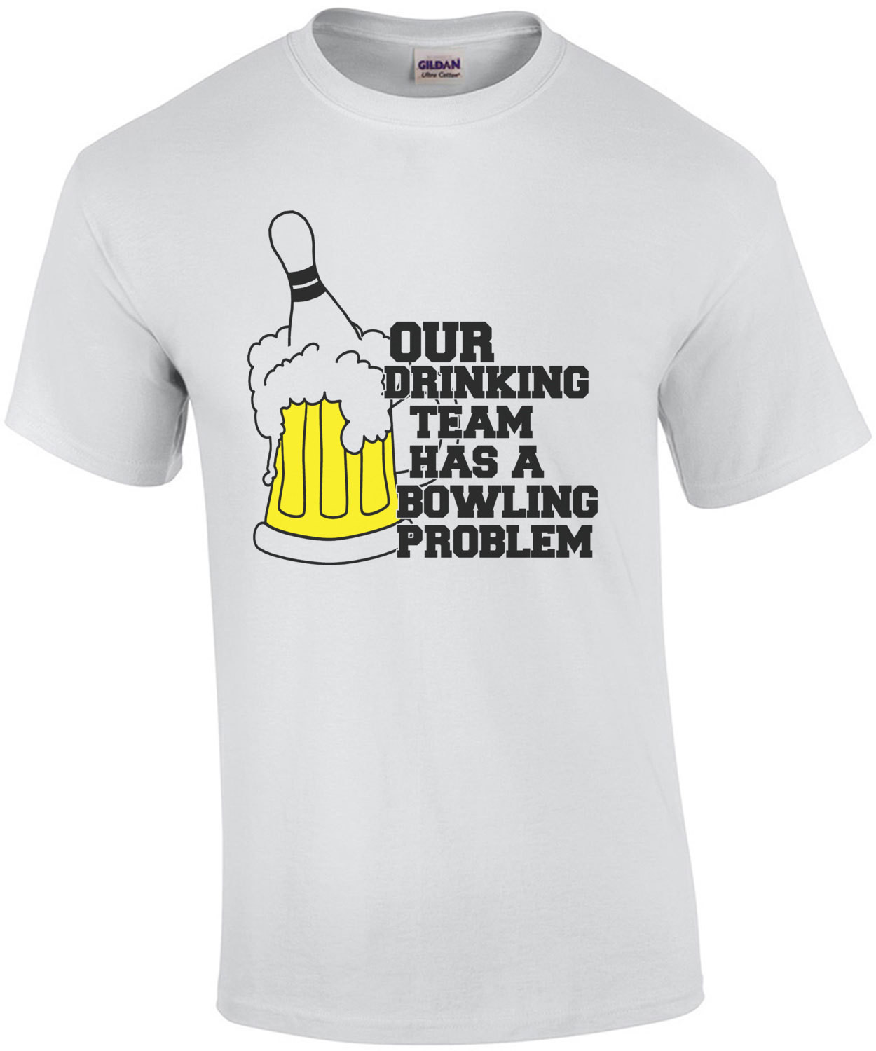 Our Drinking Team Has A Bowling Problem T-Shirt