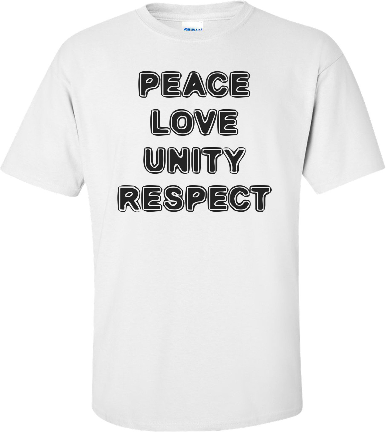 PEACE LOVE UNITY RESPECT Shirt