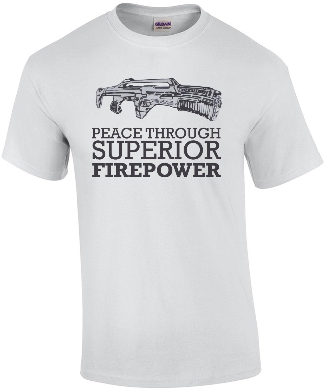 Peace Through Superior Firepower Gun T-Shirt