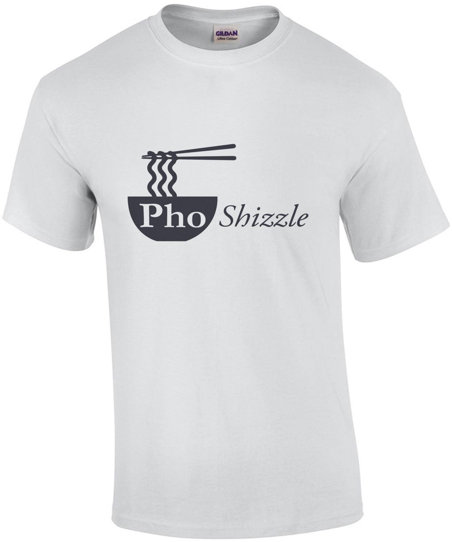 Pho Shizzle - Pun T-Shirt