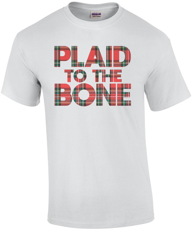 Plaid To The Bone - Funny T-Shirt