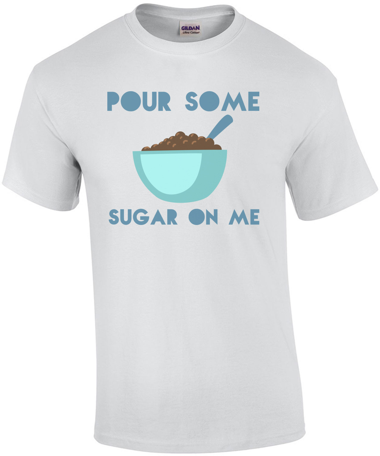 Pour some sugar on me - DEF LEPPARD parody t-shirt