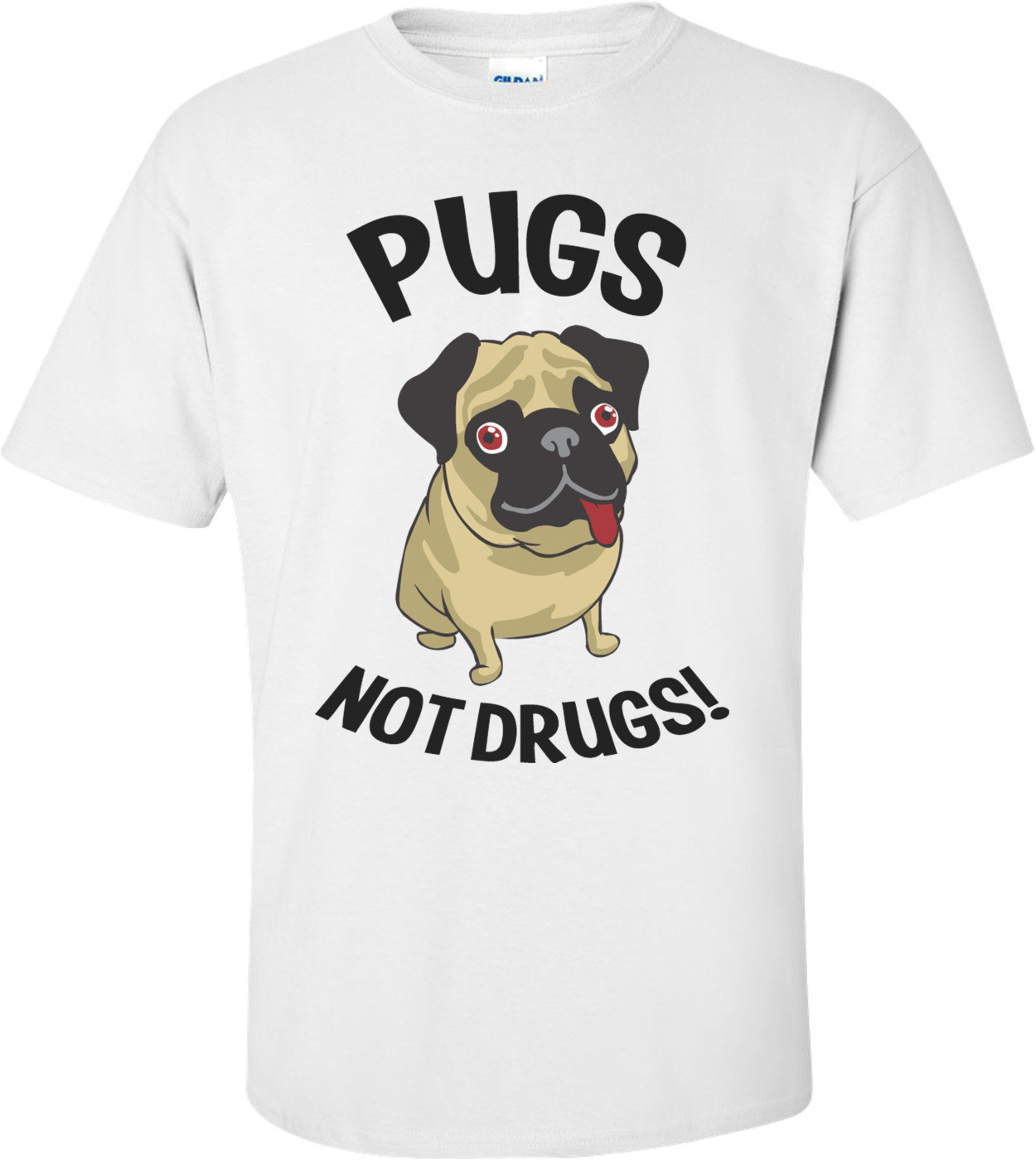 Pugs Not Drugs Funny Shirt