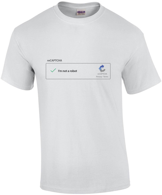 reCAPTCHA T-Shirt - Prove you are not a robot with this hilarious reCAPTCHA Shirt