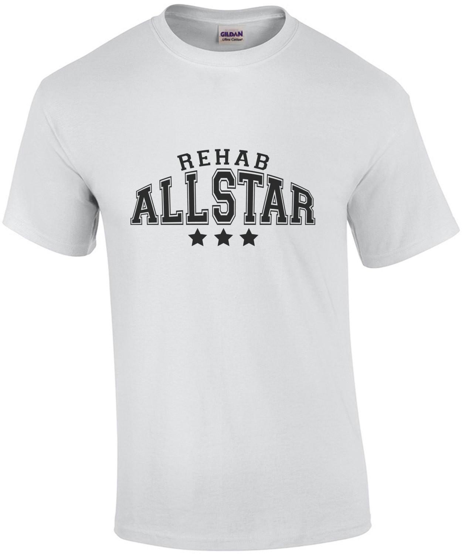 Rehab Allstar - Funny Drinking T-Shirt