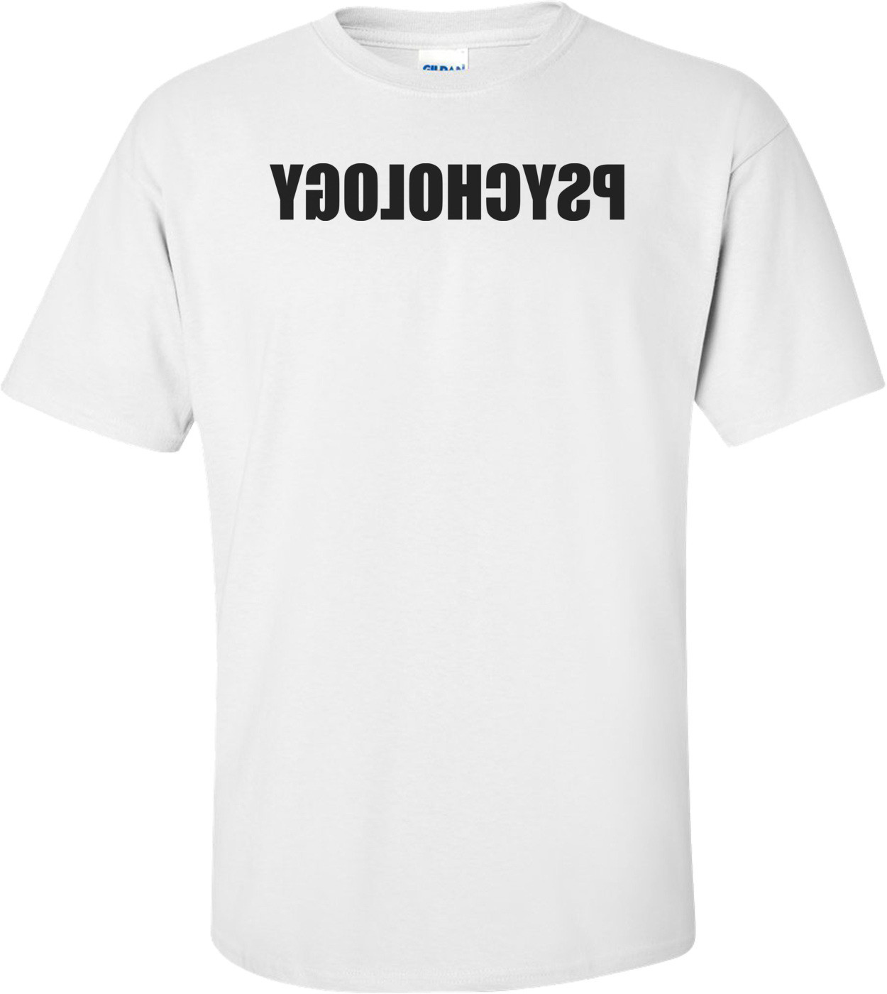 Reverse Psychology Shirt