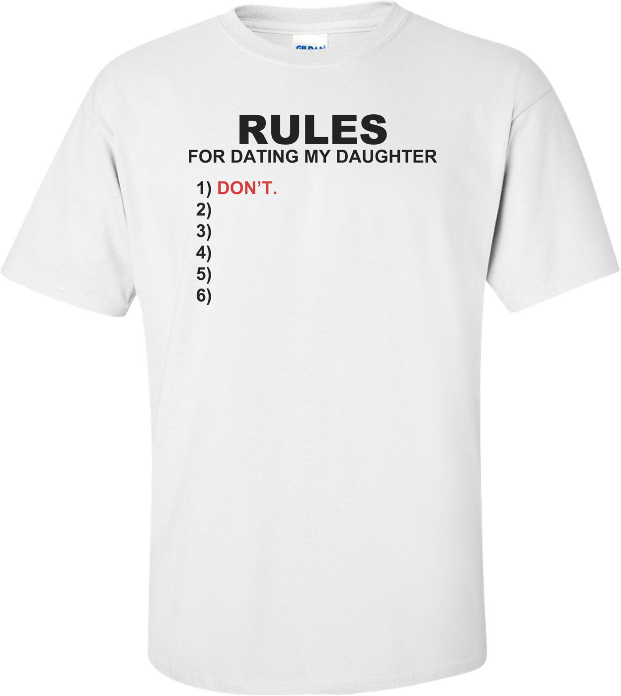 Rules For Dating My Daughter... Don't! Shirt