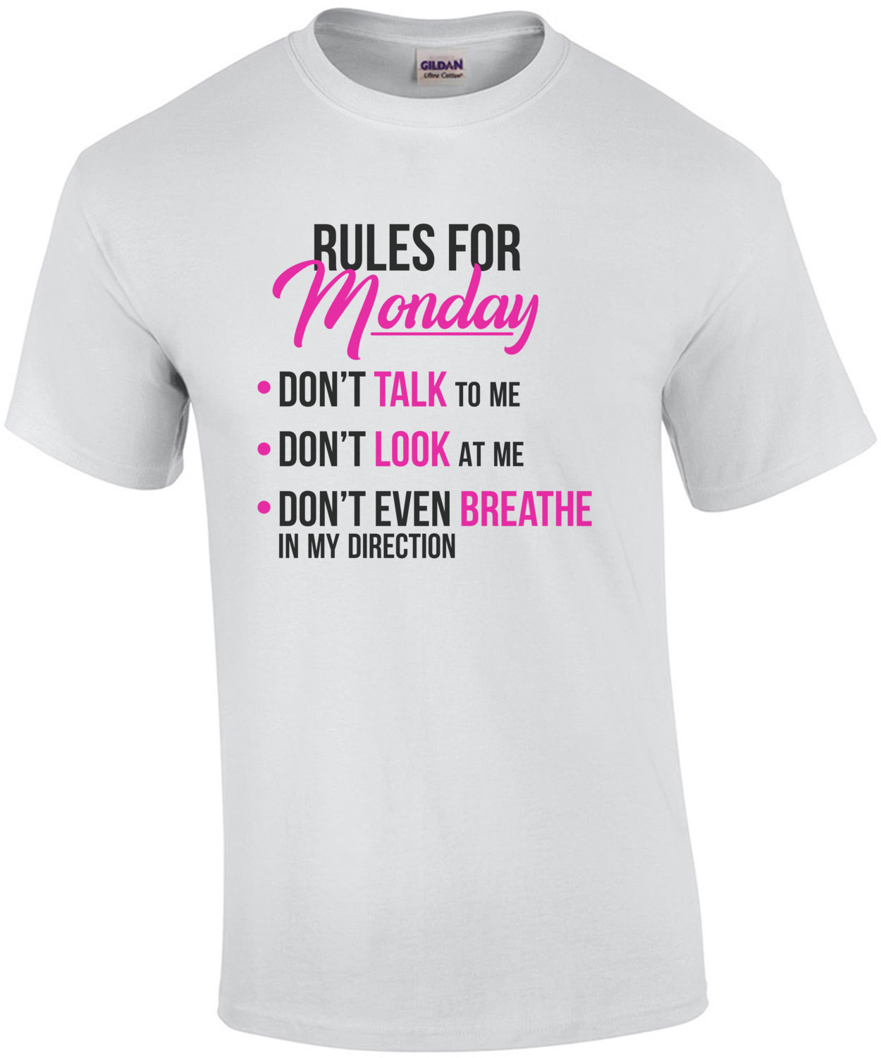 Rules For Monday - Don't Talk to me. Don't look at me. Don't breathe - funny t-shirt