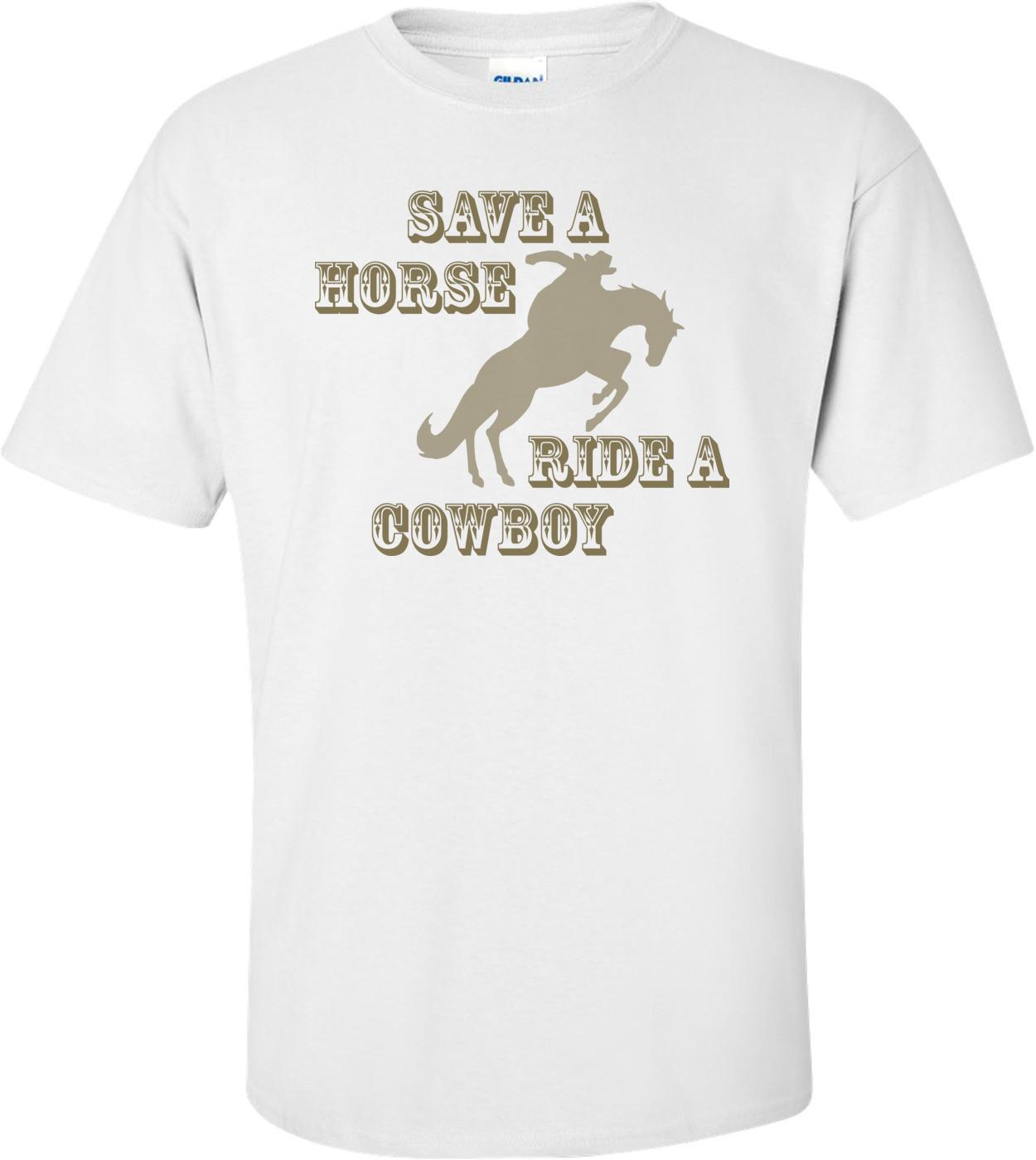 Save A Horse, Ride A Cowboy T-shirt