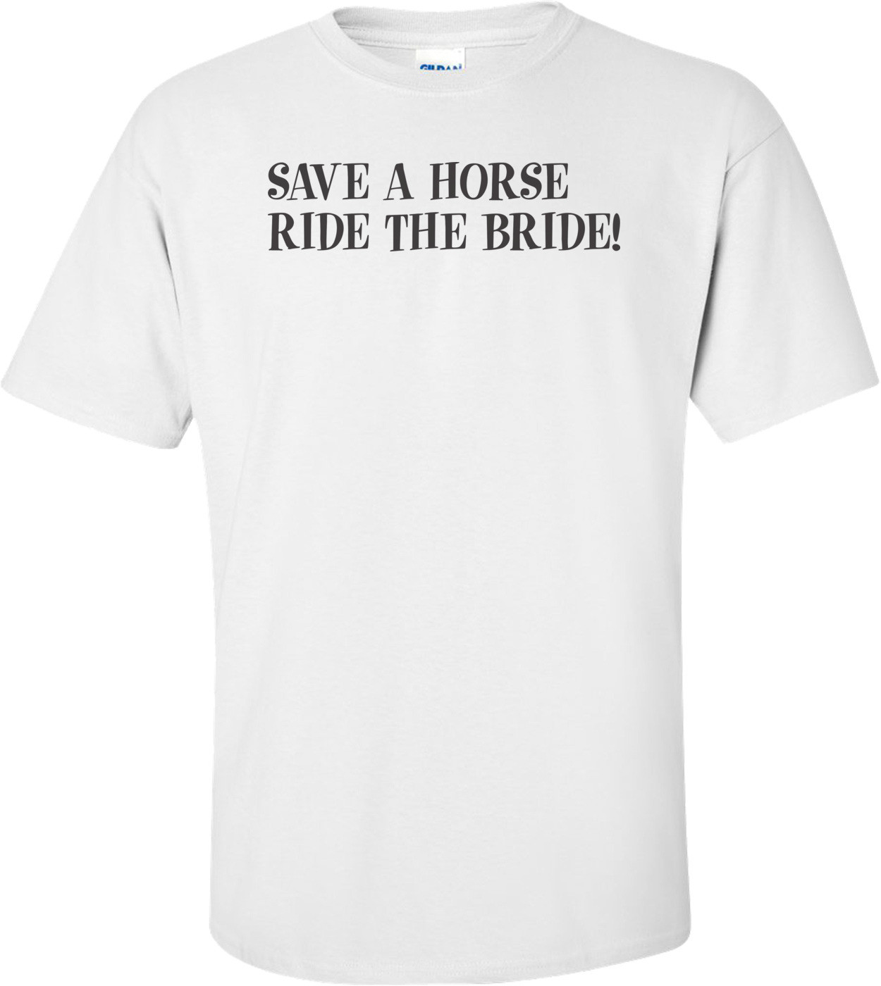 Save A Horse Ride The Bride T-shirt