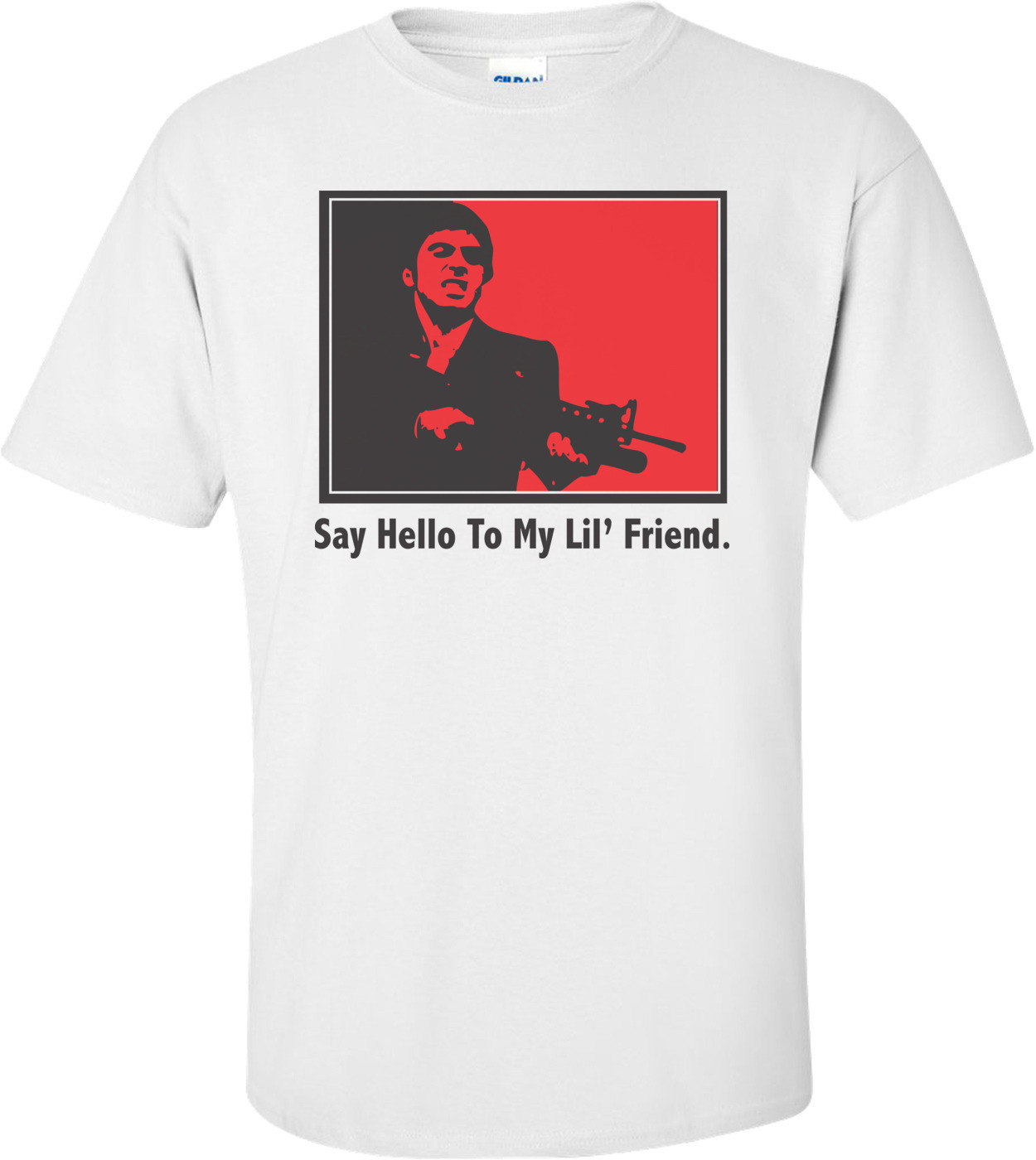 Say Hello To My Lil' Friend T-shirt