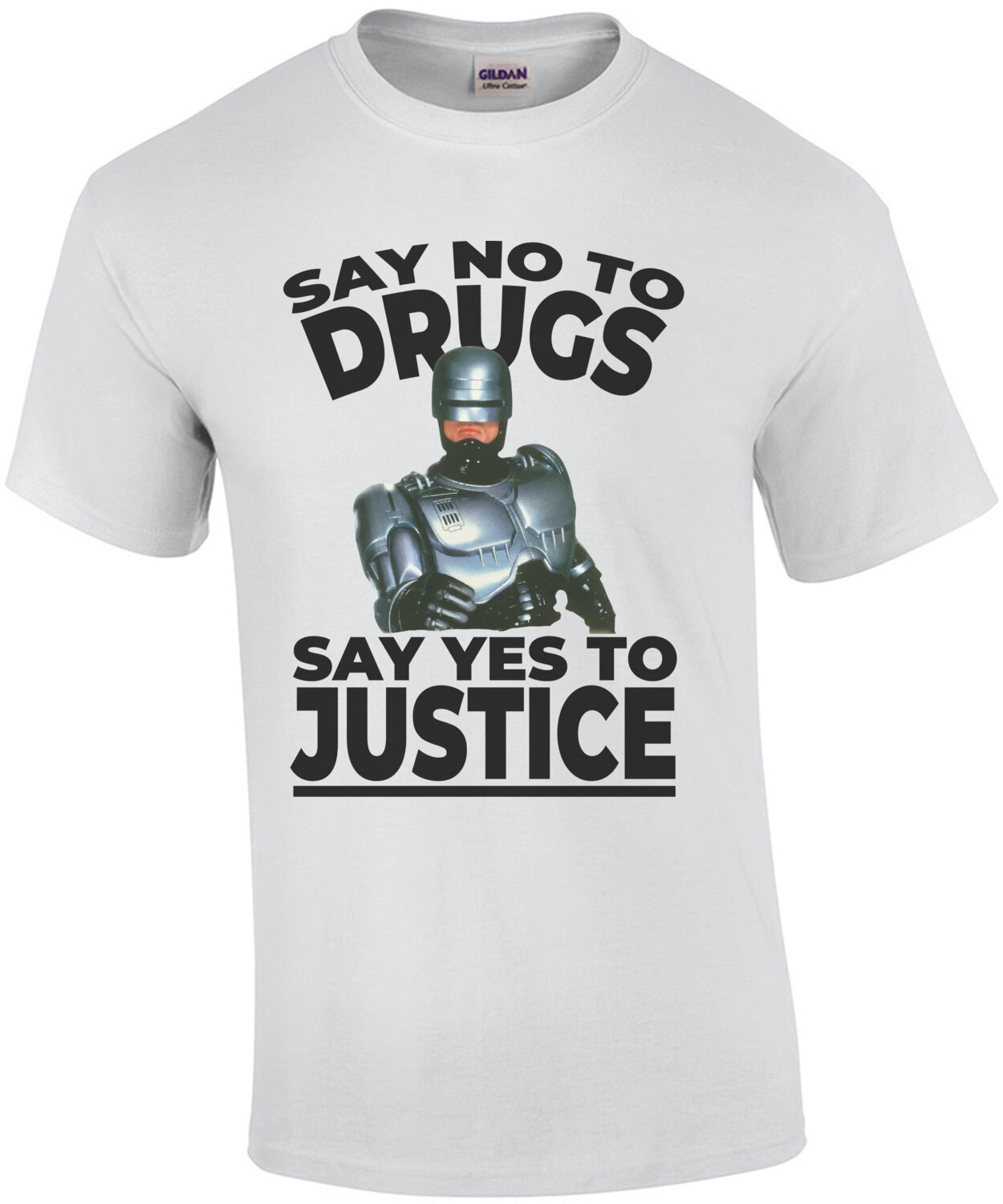 Say no to drugs - say yes to justice - Robocop - 80's T-Shirt