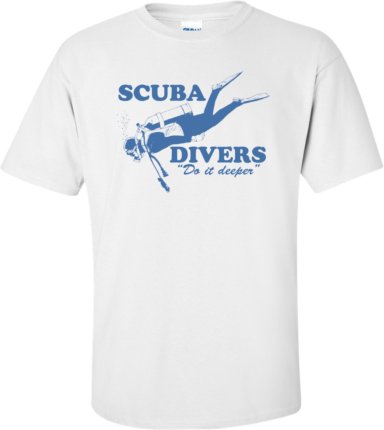 Scuba Divers Do It Deeper T-shirt