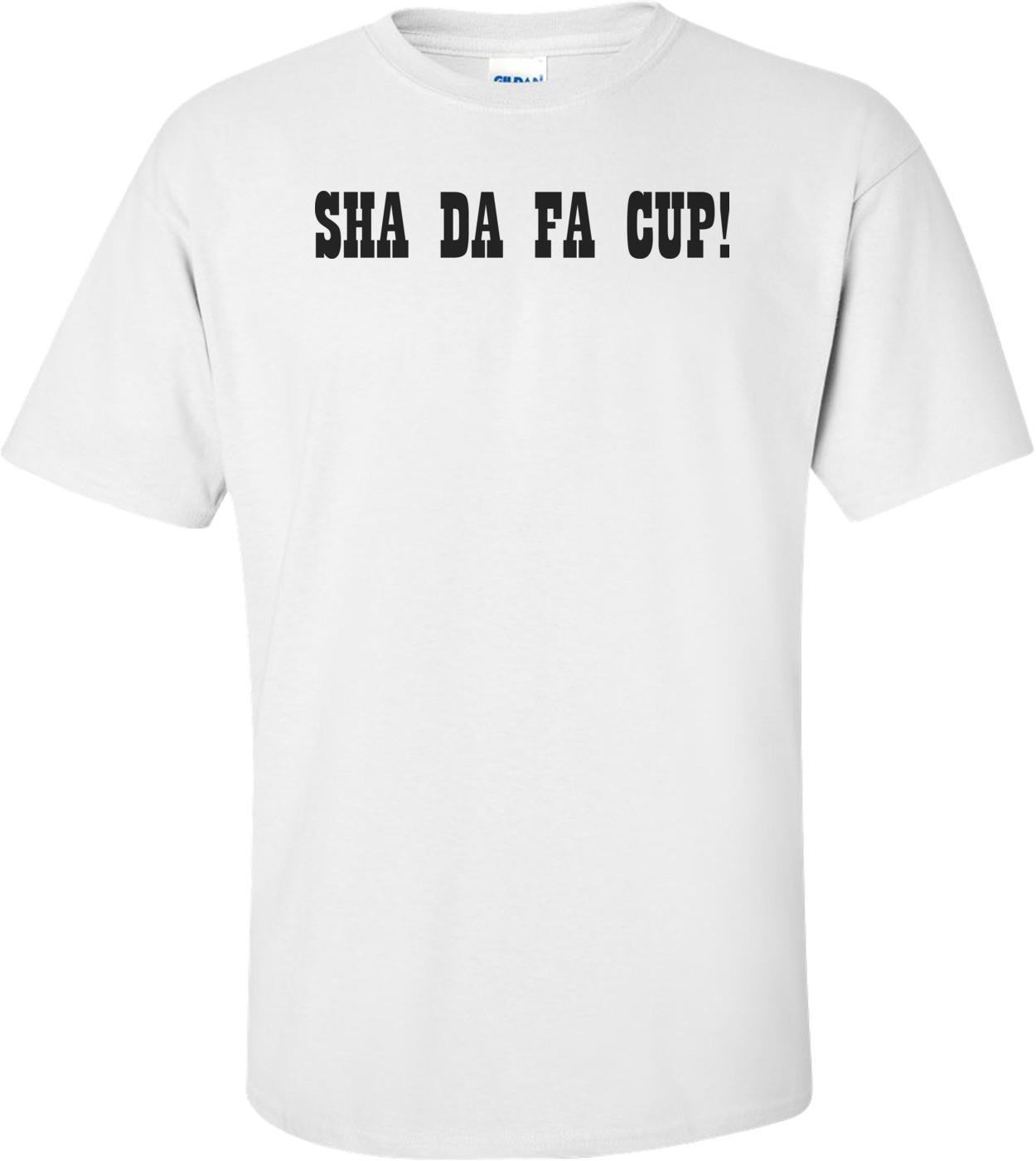 Sha-da-fa-cup T-shirt