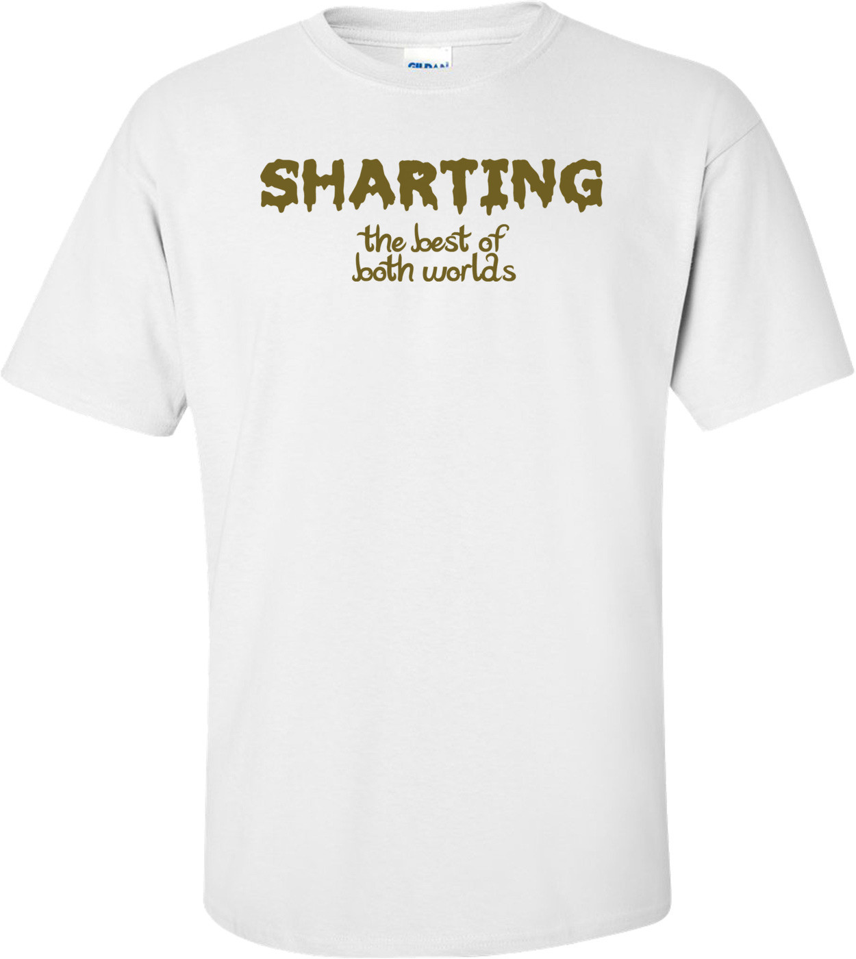 Sharting The Best Of Both Worlds T-shirt