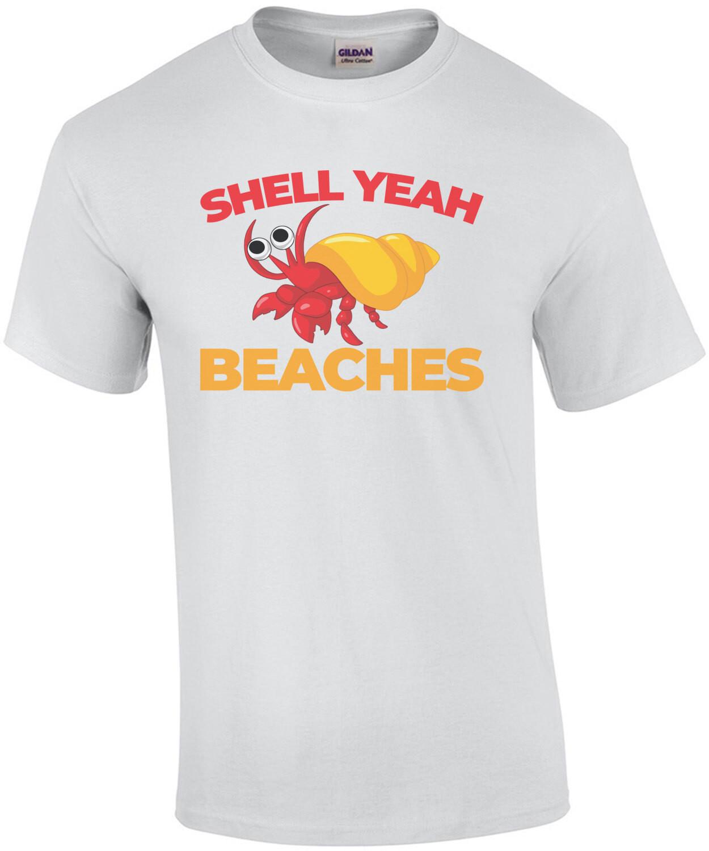 Shell yeah beaches - funny pun t-shirt